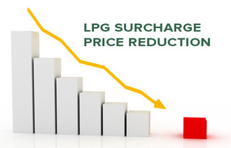 LPG SURCHARGE – PRICE REDUCTION